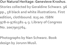 Our Natural Heritage: Genevieve Kroshus. Stories collected by Geraldine Schwarz. 96 pp., 58 black and white illustrations. First edition, clothbound. $25.00. ISBN 978-0-9761381-4-3. Library of Congress No. 2007903764.